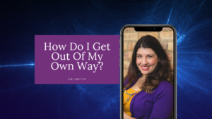 How do I get out of my own way blog cover