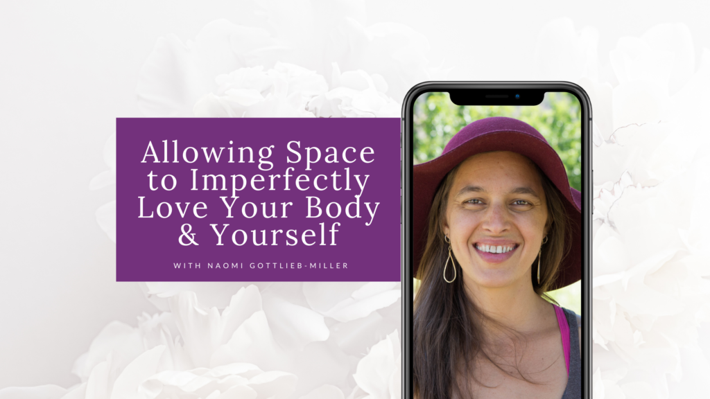 Allowing Space to Imperfectly Love Your Body & Yourself Blog Cover