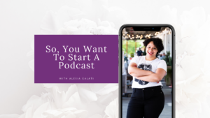 So, You Want To Start A Podcast Blog post